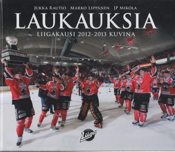 Laukauksia : liigakausi 2012-2013 kuvina, Jukka Rautio