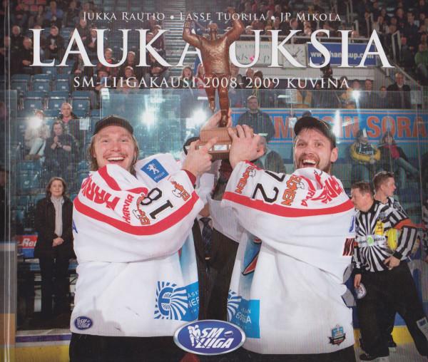 Laukauksia : SM-liigakausi 2008-2009 kuvina, Jukka Rautio
