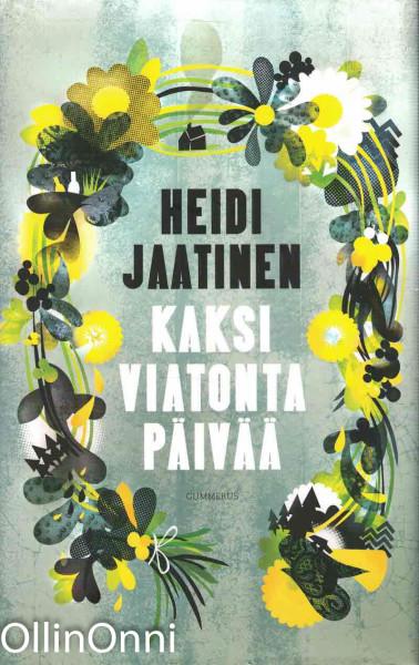 Kaksi viatonta päivää, Heidi Jaatinen