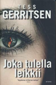 Joka tulella leikkii, Tess Gerritsen