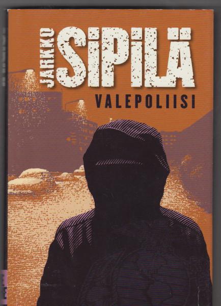 Valepoliisi, Jarkko Sipilä
