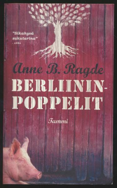 Berliininpoppelit, Anne B. Ragde