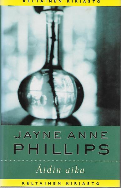 Äidin aika, Jayne Anne Phillips