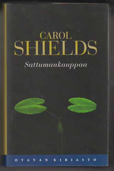 Sattumankauppaa, Carol Shields