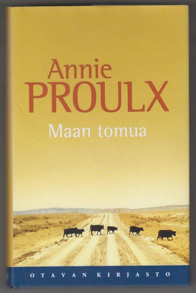 Maan tomua : kertomuksia Wyomingista 2, Annie Proulx