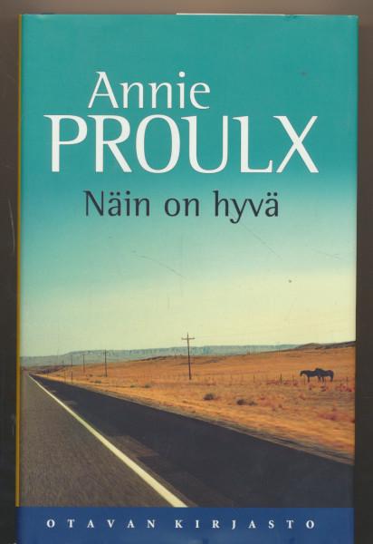 Näin on hyvä : kertomuksia Wyomingista 3, Annie Proulx