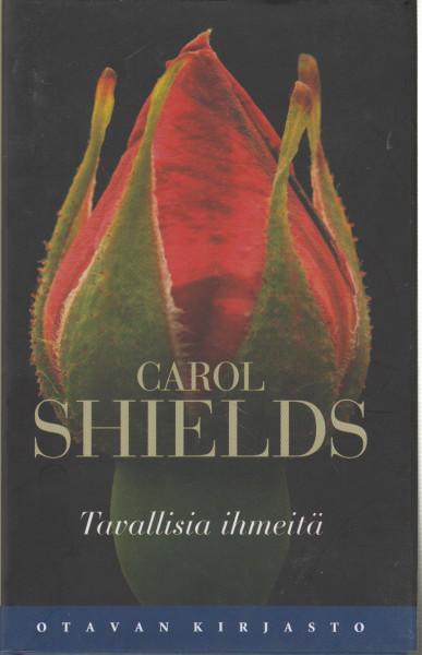 Tavallisia ihmeitä : kootut novellit, Carol Shields