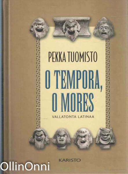 O tempora, o mores, Pekka Tuomisto