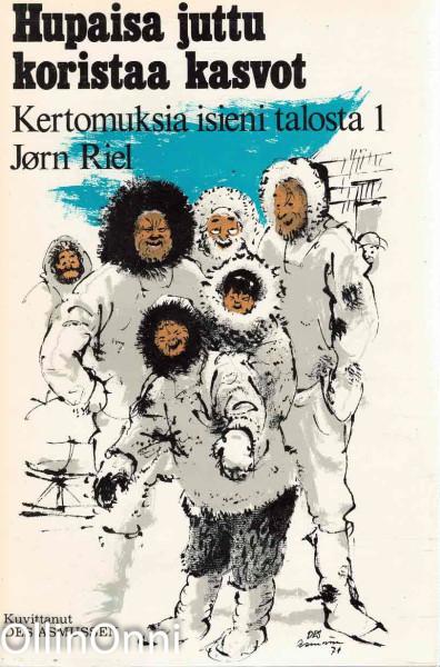 Kertomuksia isieni talosta.. 1, Jørn Riel