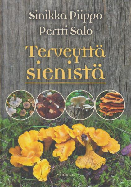 Terveyttä sienistä, - Piippo Sinikka, Salo Pertti