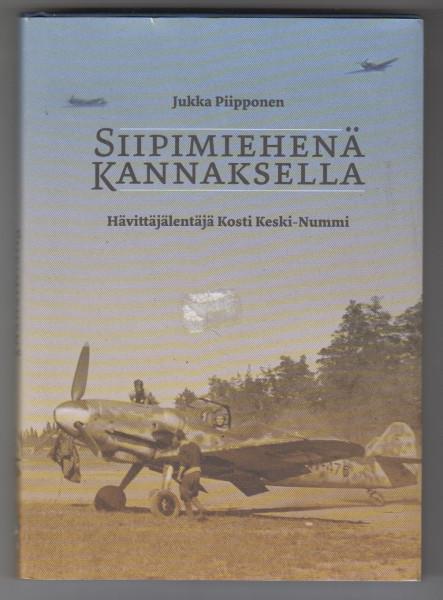 Siipimiehenä Kannaksella : Hävittäjälentäjä Kosti Keski-Nummi, Jukka Piipponen