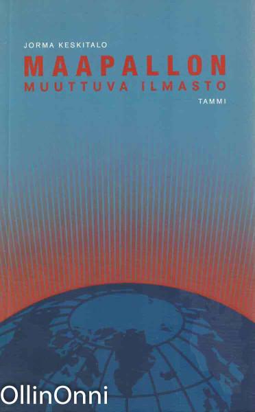 Maapallon muuttuva ilmasto, Jorma Keskitalo