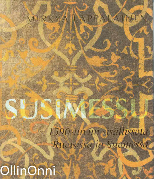 Susimessu - 1590-luvun sisällissota Ruotsissa ja Suomessa, Mirkka Lappalainen