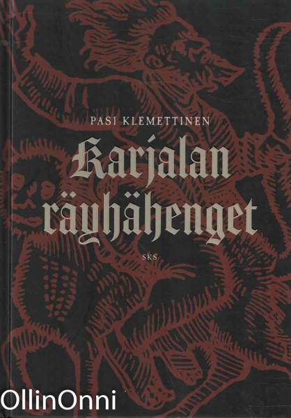 Karjalan räyhähenget, Pasi Klemettinen