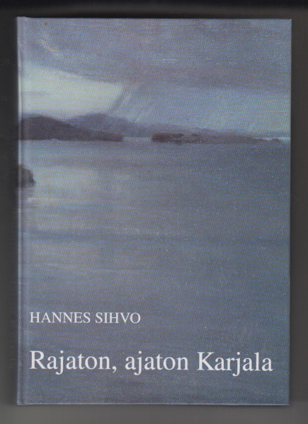 Rajaton, ajaton Karjala, Hannes Sihvo