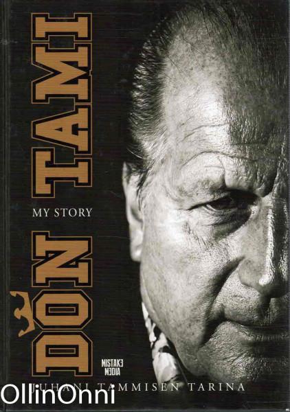 Don Tami : my story, Juhani Tamminen