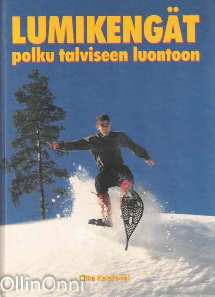 Lumikengät : polku talviseen luontoon, Mika Kalakoski