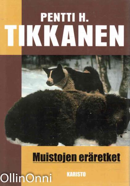 Muistojen eräretket, Pentti H. Tikkanen