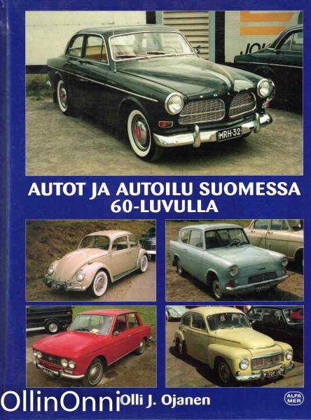 Autot ja autoilu Suomessa 1960-luvulla, Olli J. Ojanen