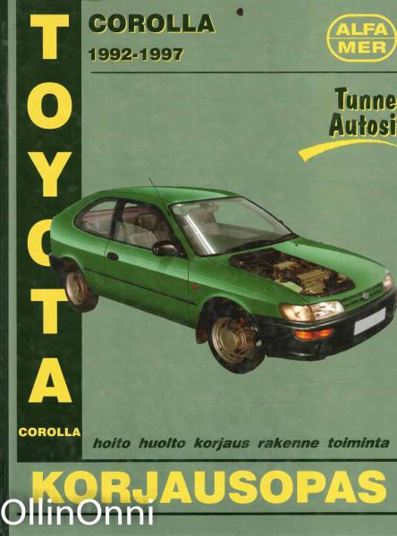 Toyota Corolla 1992-1997 : huolto- ja korjausopas, Jay Storer