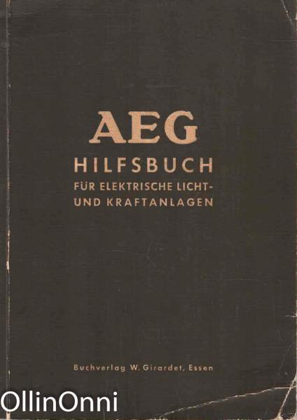 AEG Hilfsbuch fur elektrische licht- und kraftanlagen, Ei tiedossa