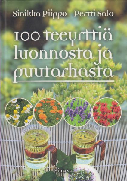 100 teeyrttiä luonnosta ja puutarhasta, - Piippo Sinikka, Salo Pertti