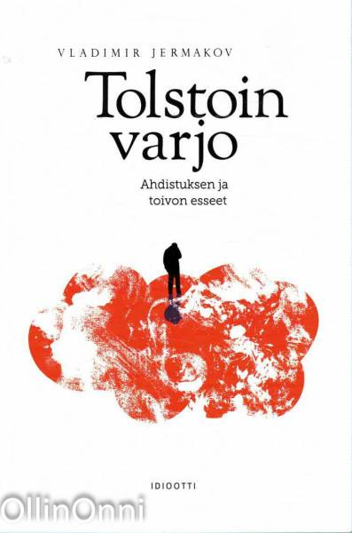 Tolstoin varjo : ahdistuksen ja toivon esseet, Vladimir Jermakov