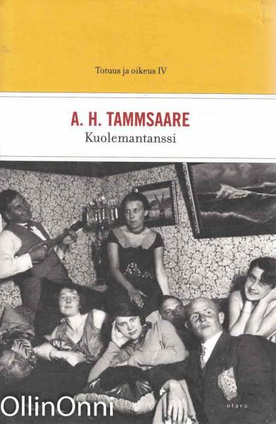 Totuus ja oikeus. IV, Kuolemantanssi, A. H. Tammsaare