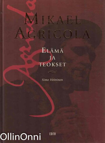 Mikael Agricola : elämä ja teokset, Simo Heininen