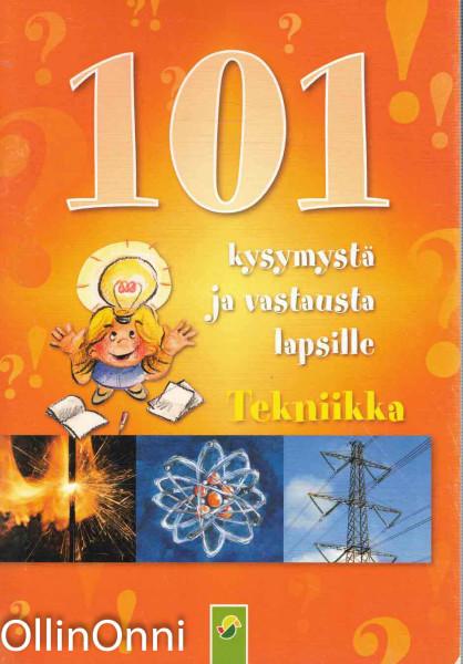 101 kysymystä ja vastausta lapsille - Tekniikka, Ei tiedossa