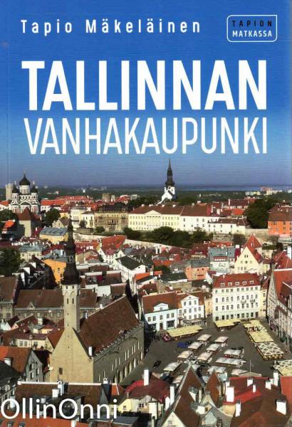 Tallinnan vanhakaupunki, Tapio Mäkeläinen