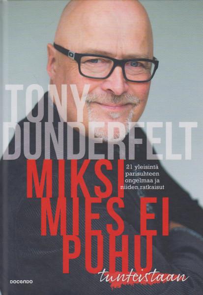 Miksi mies ei puhu tunteistaan, Tony Dunderfelt