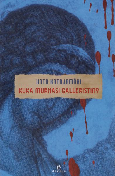 Kuka murhasi galleristin?, Unto Katajamäki