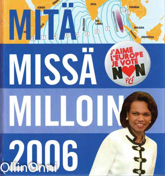 Mitä missä milloin 2006 : kansalaisen vuosikirja syyskuu 2004 - elokuu 2005, Kaarina Aro