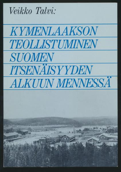 Kymenlaakson teollistuminen Suomen itsenäisyyden alkuun mennessä, Veikko Talvi