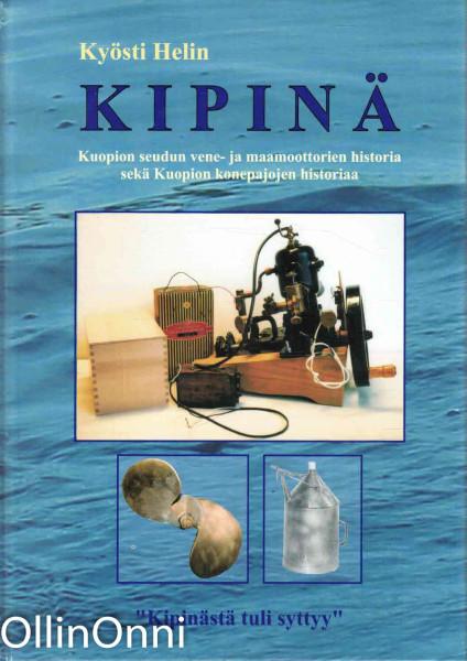 Kipinä - Kuopion seudun vene- ja maamoottorien historia sekä Kuopion konepajojen historiaa, Kyösti Helin