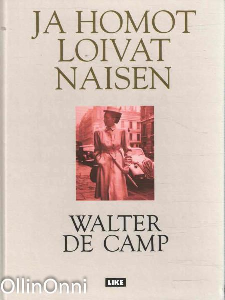 Ja homot loivat naisen, Walter de Camp