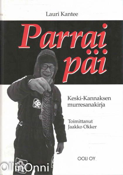Parrai päi - Keski-Kannaksen murresanakirja, Lauri Kantee
