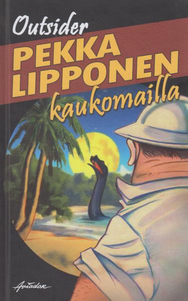 Pekka Lipponen kaukomailla, - Outsider