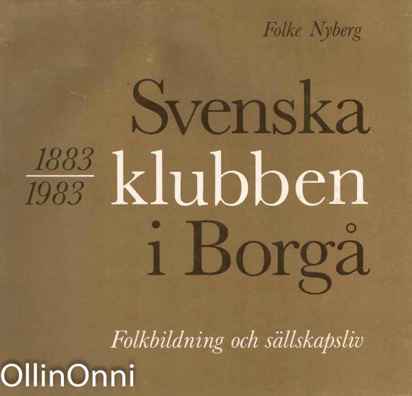 Svenska klubben i Borgå : 1883-1983 : folkbildning och sällskapsliv, Folke Nyberg