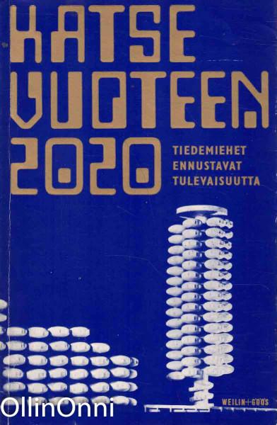 Katse vuoteen 2020 - Tiedemiehet ennustavat tulevaisuutta, Useita