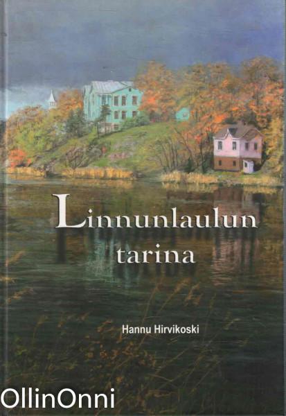 Linnunlaulun tarina, Hannu Hirvikoski