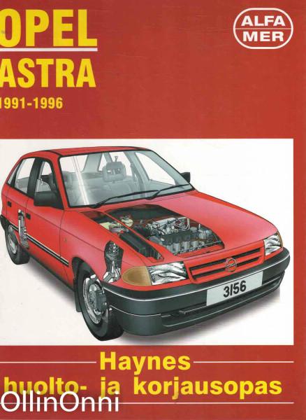Opel Astra 1991-1996 : huolto- ja korjausopas, Finn Deacon