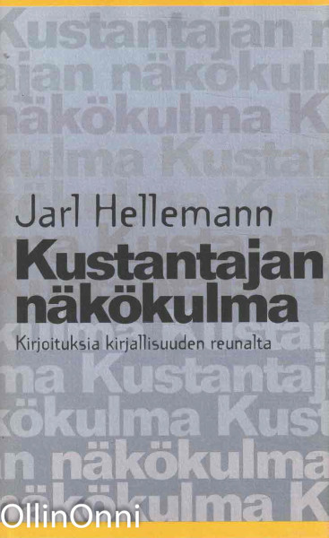 Kustantajan näkökulma : kirjoituksia kirjallisuuden reunalta, Jarl Hellemann