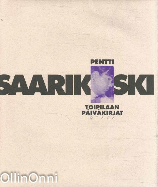 Toipilaan päiväkirjat, Pentti Saarikoski