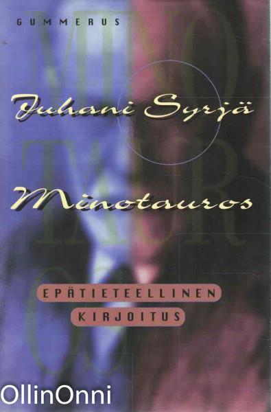 Minotauros : epätieteellinen kirjoitus, Juhani Syrjä