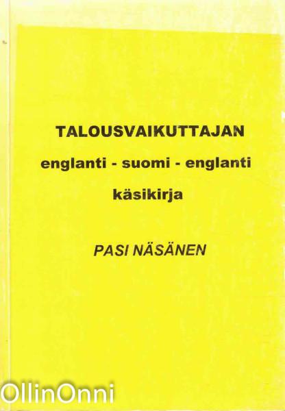 Talousvaikuttajan englanti-suomi-englanti käsikirja, Pasi Näsänen