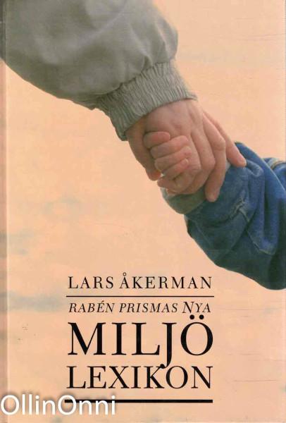 Raben Prismas nya miljölexikon, Lars Åkerman
