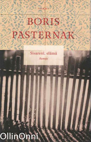 Sisareni, elämä : runoja, Boris Pasternak