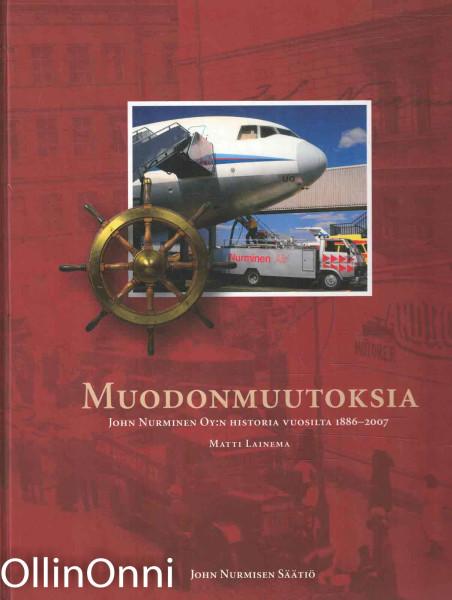 Muodonmuutoksia : John Nurminen oy:n historia vuosilta 1886-2007, Matti Lainema